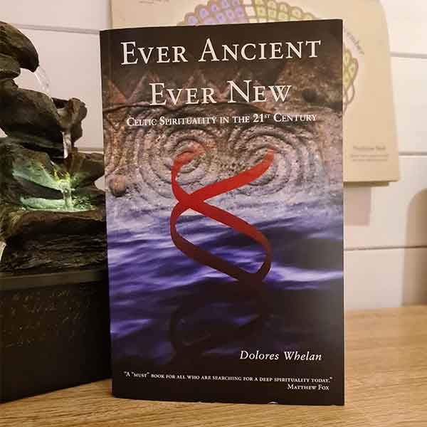 Ever Ancient, Ever New - Celtic Spirituality in the 21st Century